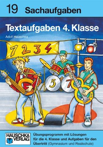 Textaufgaben 4. Klasse: Sachaufgaben - Übungsprogramm mit Lösungen für die 4. Klasse und Aufgaben für den Übertritt (Mathematik: Textaufgaben/Sachaufgaben, Band 900)