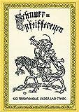 Schnurrpfeiffereyen, Bd.1, 123 traditionelle Lieder und Tänze