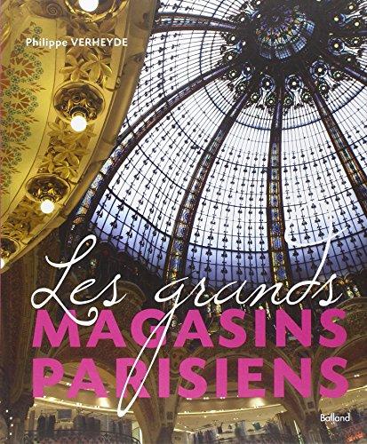 Les grands magasins parisiens : 150 ans de prestige, de mode et de commerce
