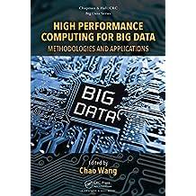 High Performance Computing for Big Data: Methodologies and Applications (Chapman & Hall/CRC Big Data)