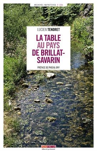 La Table au Pays de Brillat-Savarin par Lucien Tendret