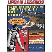 Urban Legends: 666 Absolutely True Stories That Happened to a Friend...of a Friend?of a Friend by Thomas J. Craughwell (2005-03-14)