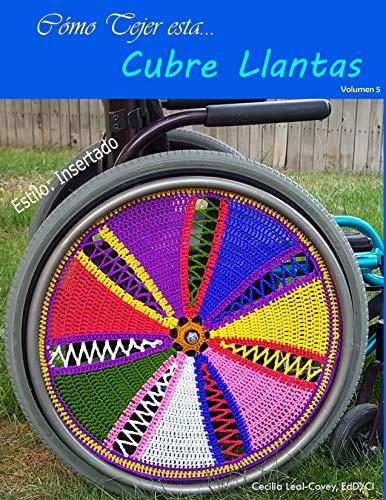 Cubre Llantas Decorativa Tejida Con Mandalas Y Formas Fractales: Una Cubierta Decorativa Para Las Llantas De Una Silla De Ruedas (Volumen nº 5)