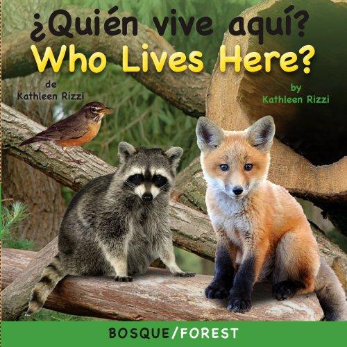 ?Quien Vive Aqui? Bosque/Who Lives Here? Forest (Photoflap Board Books) por Kathleen Rizzi