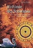 Alchimie des Schwanes: Die verschollenen astrologischen Schriften des Sokrates - Zoltán Szabó