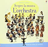 L'orchestra. Scopro la musica. Ediz. a colori
