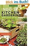 Indoor Kitchen Gardening: Turn Your H...