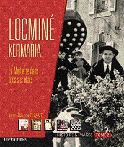 Locminé : Tome 2 : Kermaria-La Maillett...