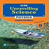 Unravelling Science - Physics Workbook: By Pearson for ICSE Class 8
