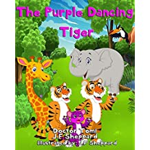 """Children's books: """"The Purple Dancing Tiger"""", (Illustrated Picture Book. Plus Free Gift) (English Edition)"""