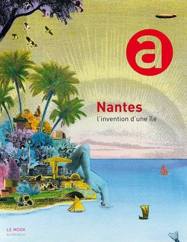 Nantes, l'invention d'une le