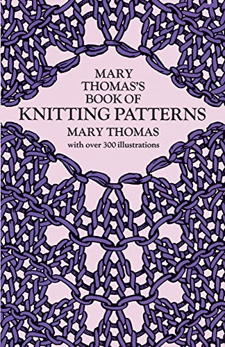 Mary Thomas's Book of Knitting Patterns (Dover Knitting, Crochet, Tatting, Lace) Charting-system