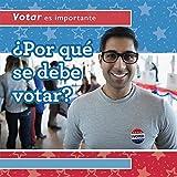 ¿Por qué se debe votar? / Why should People Vote? (Votar es importante / Why Voting Matters)
