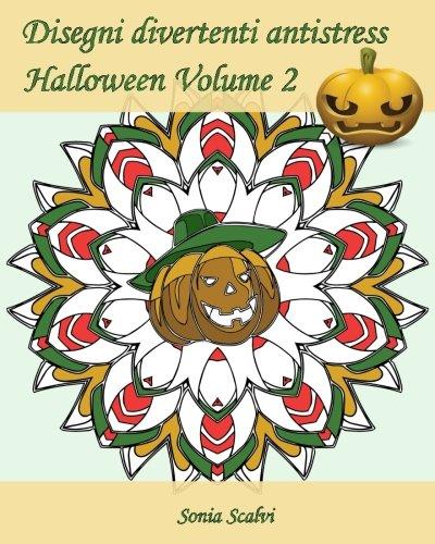 Disegni divertenti antistress - Halloween - Volume 2: 25 disegni per festeggiare Halloween!
