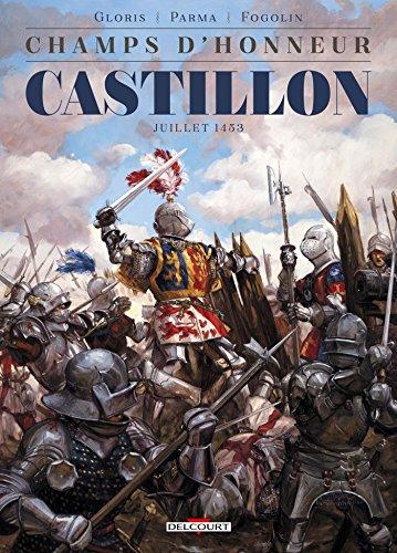 Champs d'honneur - Castillon - Juillet 1453 par Thierry Gloris