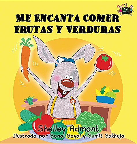Me Encanta Comer Frutas y Verduras: I Love to Eat Fruits and Vegetables (Spanish Bedtime Collection) por Shelley Admont