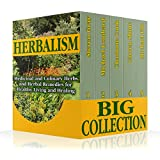 Herbalism Big Collection: Medicinal and Culinary Herbs and Herbal Remedies for Healthy Living and Healing (English Edition)
