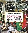 100 ans d'histoire des Portugais en France par M c Volovitch-tavares