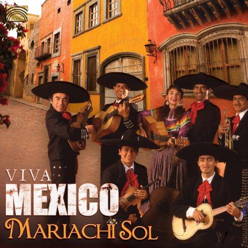 Mariachi Sol: Viva Mexico
