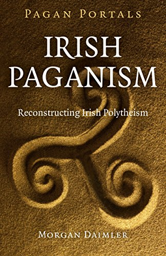 pagan-portals-irish-paganism-reconstructing-irish-polytheism