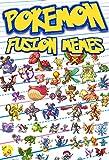 Pokemon: Fusion Memes (An Unofficial Pokemon Book)