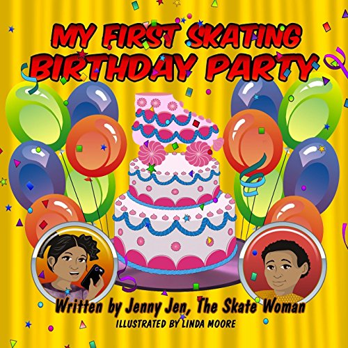 My First Skating Birthday Party: 5 Minute Story - Comic Book, starring Skate Woman - An invitation to the skating rink leads to more than just a fun ... too! (My First Skate Books Super Series) (Kinder-roller Rink-skates)