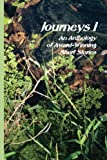 Journeys I: An Anthology of Short Stories (The Journeys Anthology Series Book 1)