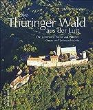 Der Thüringer Wald aus der Luft zeigt spektakuläre Luftbilder, Bilder aus der Vogelperspektive von Thüringens beliebter Ferienregion am Rennsteig (Sutton Momentaufnahmen)