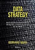 DATA STRATEGY: CÓMO BENEFICIARSE DE UN MUNDO DE BIG DATA, ANALYTICS E INTERNET DE LAS COSAS