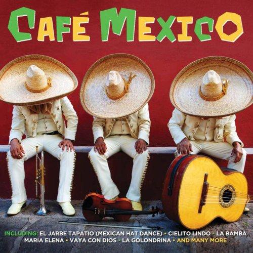 Cafe Mexico - 50 Original Reco...