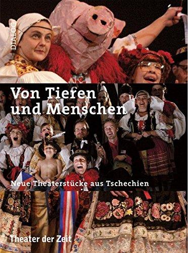 Von Tieren und Menschen: Neue Theaterstücke aus Tschechien (Dialog)