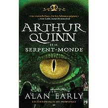 Arthur Quinn et le Serpent-Monde: Arthur Quinn et le Serpent-Monde