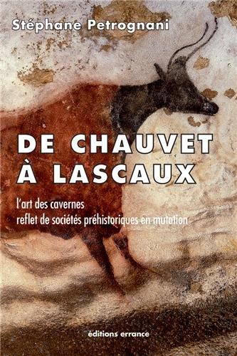 De Chauvet à Lascaux : L'art préhistorique anté-magdalénien