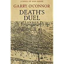 Death's Duel: A Novel of John Donne