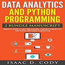 Data Analytics and Python Programming: 2 Bundle Manuscript: Beginners Guide to Learn Data Analytics, Predictive Analytics and Data Science with Python Programming
