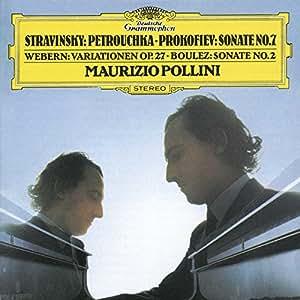 Stravinsky: Three mouvements from Petrushka; Prokofiev: Piano Sonata 7; Webern: Piano Variations; Boulez: Piano Sonata 2
