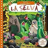 Petits Exploradors. La selva (Catalá - A Partir De 0 Anys - Projecte De 0 A 3 Anys - Llibres Manipulatius)