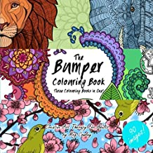 The Bumper Colouring Book: Three Colouring Books in One!: Creative Art Therapy For Adults: Volume 7 (Colouring Books For Grownups)