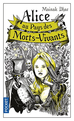 Alice au pays des morts-vivants (1) par Mainak DHAR
