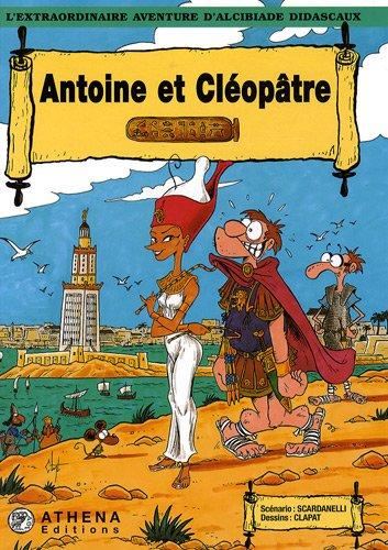 L'extraordinaire aventure d'Alcibiade Didascaux : Antoine et Cléopâtre