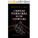 Andrai Tornerai Non Morirai (Le inchieste di Clodoveo Vol. 3)