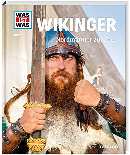 Wikinger. Nordmänner zur See (WAS IST WAS Sachbuch, Band 58) (Was Ist Die)