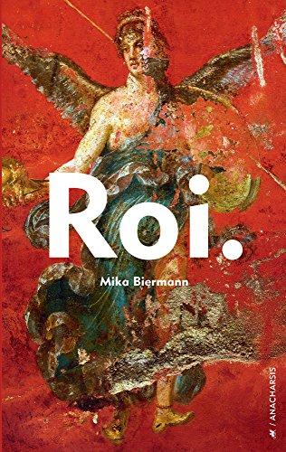 Roi. (Fictions) par Mika Biermann