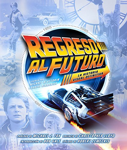 Descargar Libro Regreso al futuro: La historia visual definitiva de Regreso al futuro: La historia visual definitiva