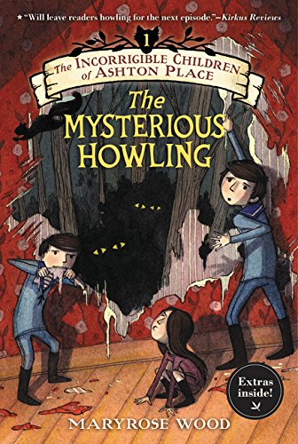 The Incorrigible Children of Ashton Place 01: The Mysterious Howling