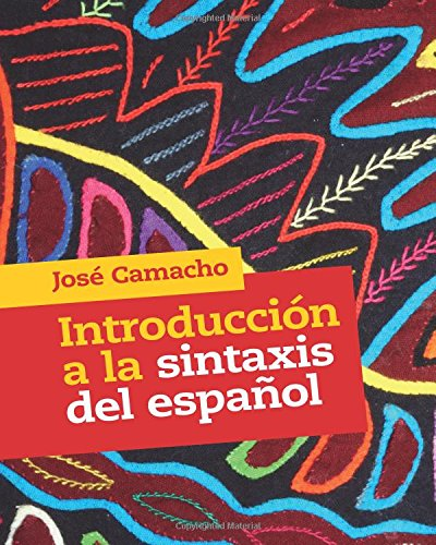 Introducción a la Sintaxis del Español por José Camacho