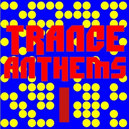 Trance Anthems 1