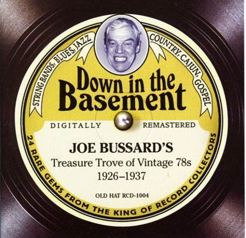 Down In The Basement: Joe Bussard's Treasure Trove of Vintage 78s 1926-1937 (Jewel Case with 28-page booklet) by Uncle Dave Macon, Rev Gary Davis, Big Bill Broonzy, Stripling Brothers, Kokomo A (2003) Audio CD Rev Case