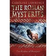The Roman Mysteries: The Pirates of Pompeii: Book 3