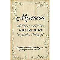 Maman Parle Moi De Toi: Livre À Compléter Avec Ses Enfants   Un Cadeau Unique, Original Et Personnel Pour Des Moments De…